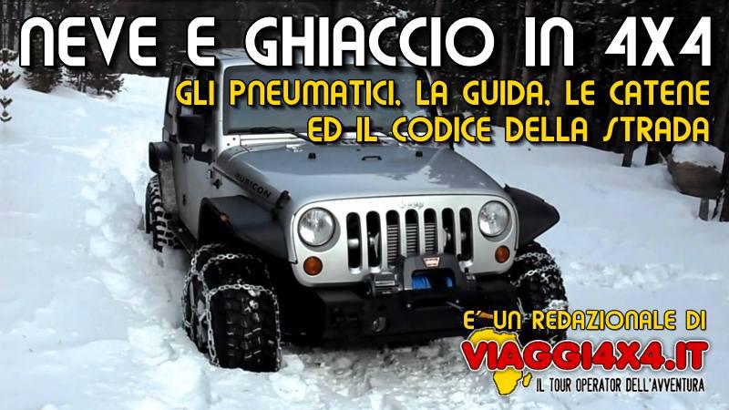 Neve e ghiaccio in 4x4, le catene per il fuoristrada, scelta degli pneumatici, cosigli, regole e normativa del Codice della Strada