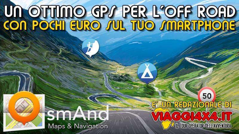 VIAGGI4X4 CONSIGLIA OSMAND, UN OTTIMO GPS OFF-LINE SU SMARTPHONE CON POCHI EURO